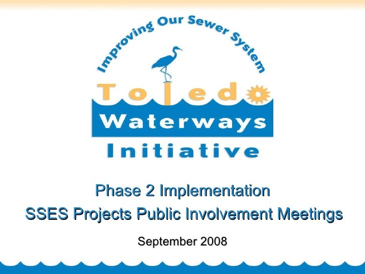Phase 2 Implementation SSES Projects Public Involvement Meetings September 2008