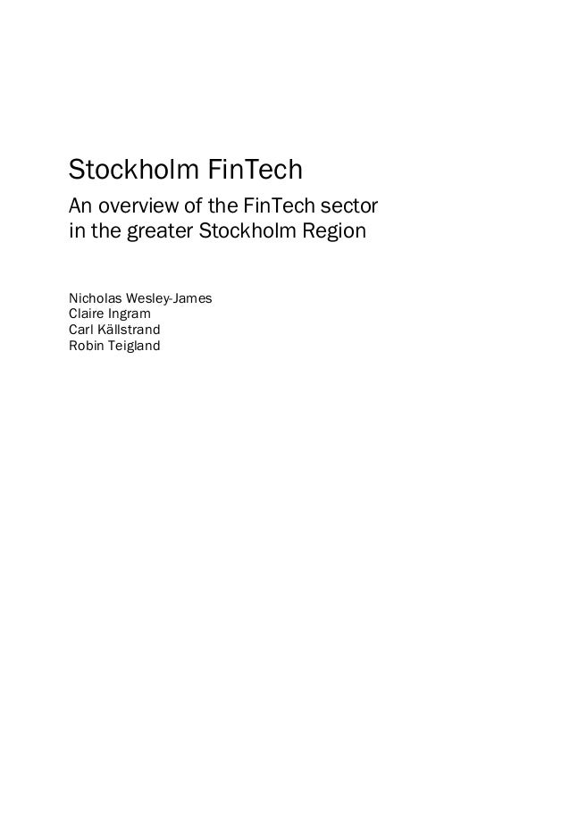Stockholm FinTech : An overview of the FinTech sector in the greater Stockholm Region © Nicholas Wesley-James, Claire Ingr...