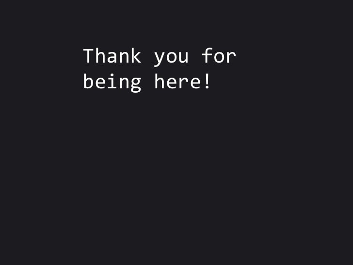 Thank you for beinghere!<br />