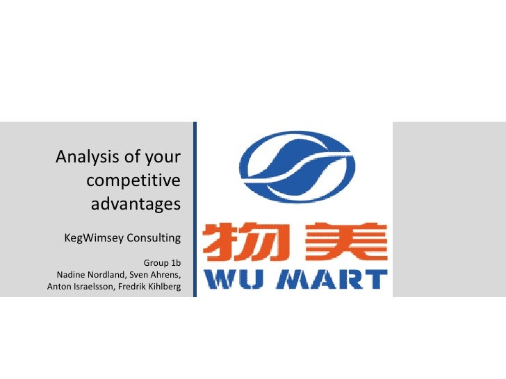 1/23/2011 Stockholm School of Economics - Media Management 2011 1 Analysis of your competitive advantages KegWimsey Consul...
