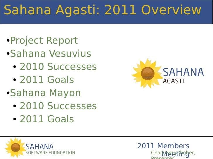 Sahana Agasti: 2011 Overview●Project Report●Sahana Vesuvius  ● 2010 Successes  ● 2011 Goals●Sahana Mayon  ● 2010 Successes...