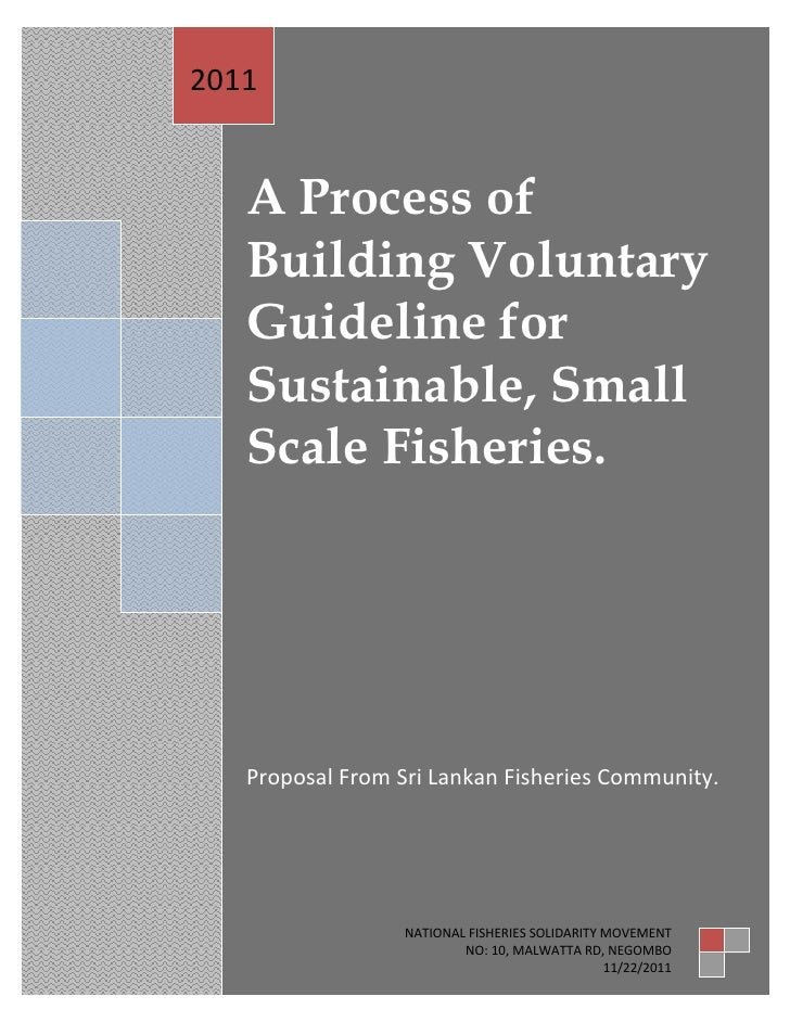 2011   A Process of   Building Voluntary   Guideline for   Sustainable, Small   Scale Fisheries.   Proposal From Sri Lanka...