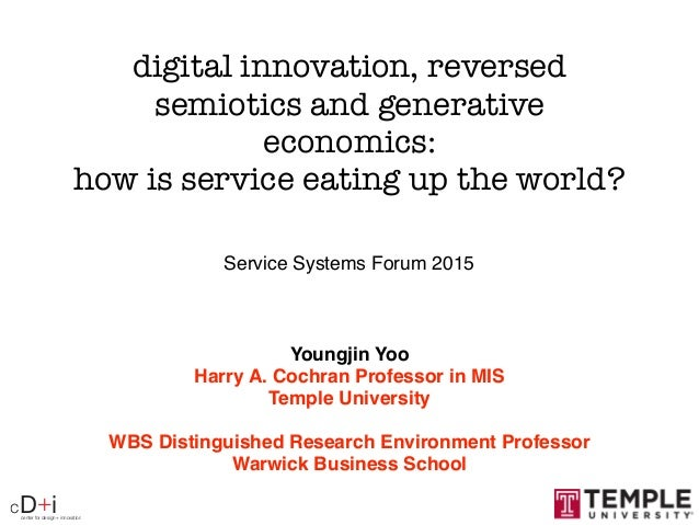 center for design + innovation cD+i digital innovation, reversed semiotics and generative economics: how is service eating...