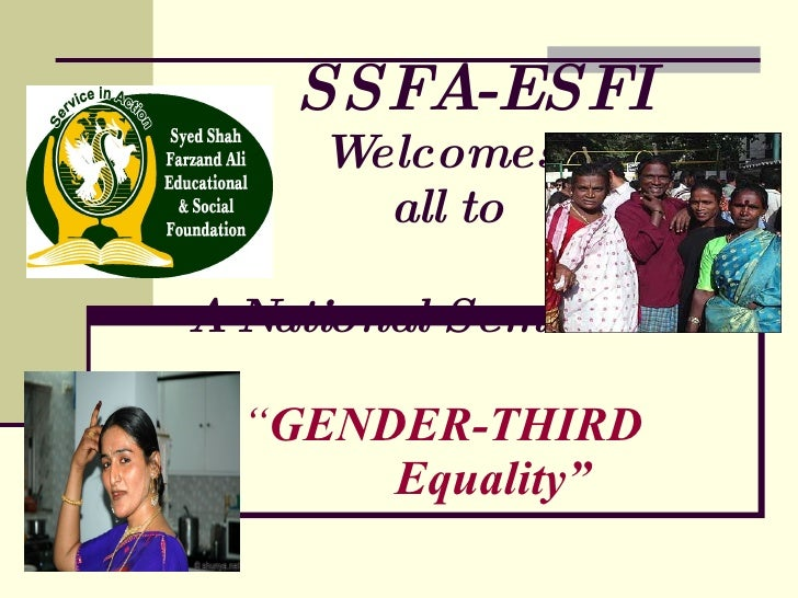 """SSFA-ESFI   Welcomes    all to   A National Seminar on-    """" GENDER-THIRD   Equality"""""""