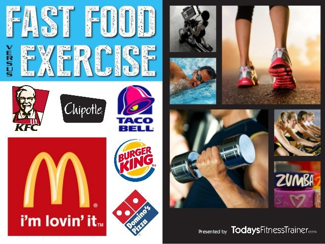 Presented by FAST FOOD EXERCISE V E R S U S