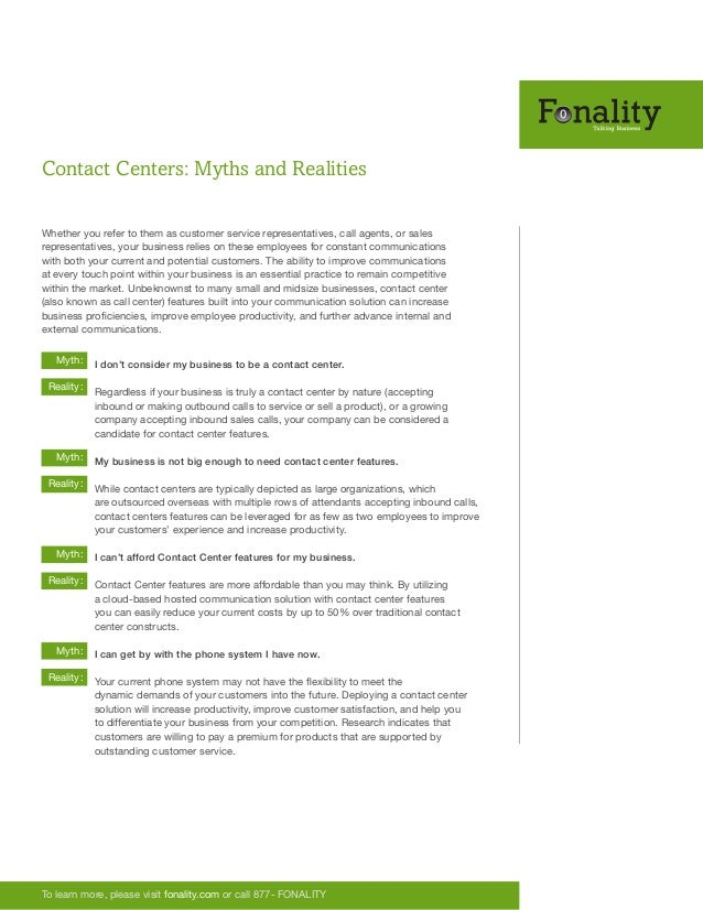 Contact Centers: Myths and Realities To learn more, please visit fonality.com or call 877- FONALITY Whether you refer to t...