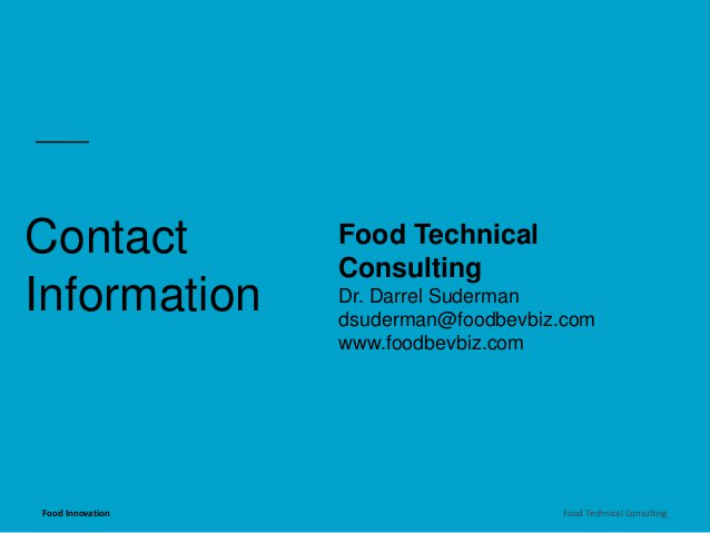 Food Technical  Consulting  Dr. Darrel Suderman  dsuderman@foodbevbiz.com  www.foodbevbiz.com  Contact  Information  Food ...