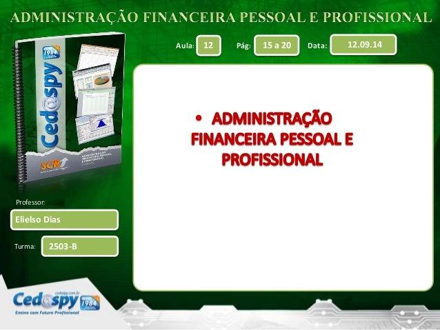 Aula: Pág: Data:  Professor:  Turma:  12 15 a 20 12.09.14  Elielso Dias  2503-B