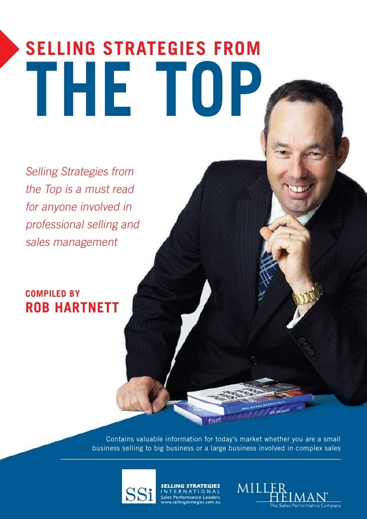 Selling StrategieS from   tHe toP Selling Strategies from the Top is a must read for anyone involved in professional selli...