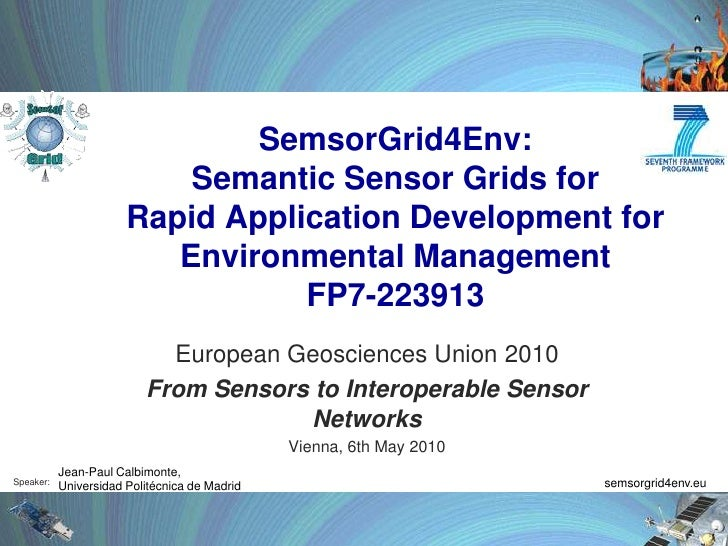 SemsorGrid4Env: Semantic Sensor Grids for Rapid Application Development forEnvironmental ManagementFP7-223913<br />Europea...