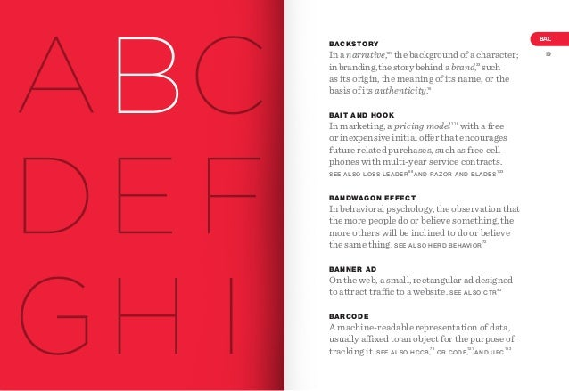 BAC  BACKSTORY  In a narrative, the background of a character; in branding, the story behind a brand, such as its origin, ...