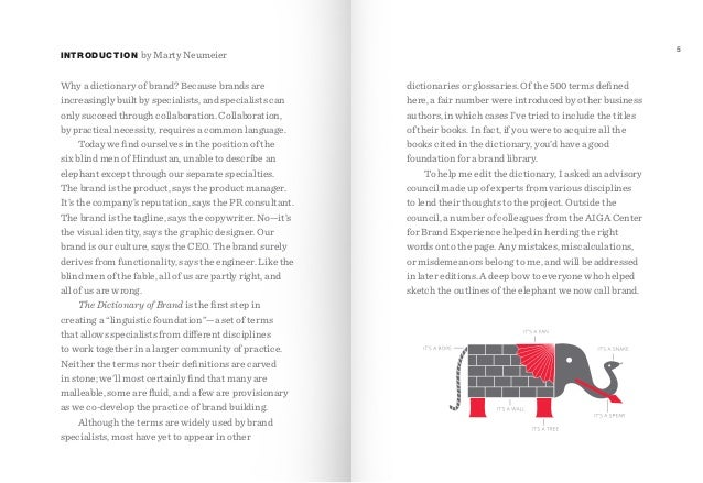INTRODUCTION  5  by Marty Neumeier  Why a dictionary of brand? Because brands are increasingly built by specialists, and s...