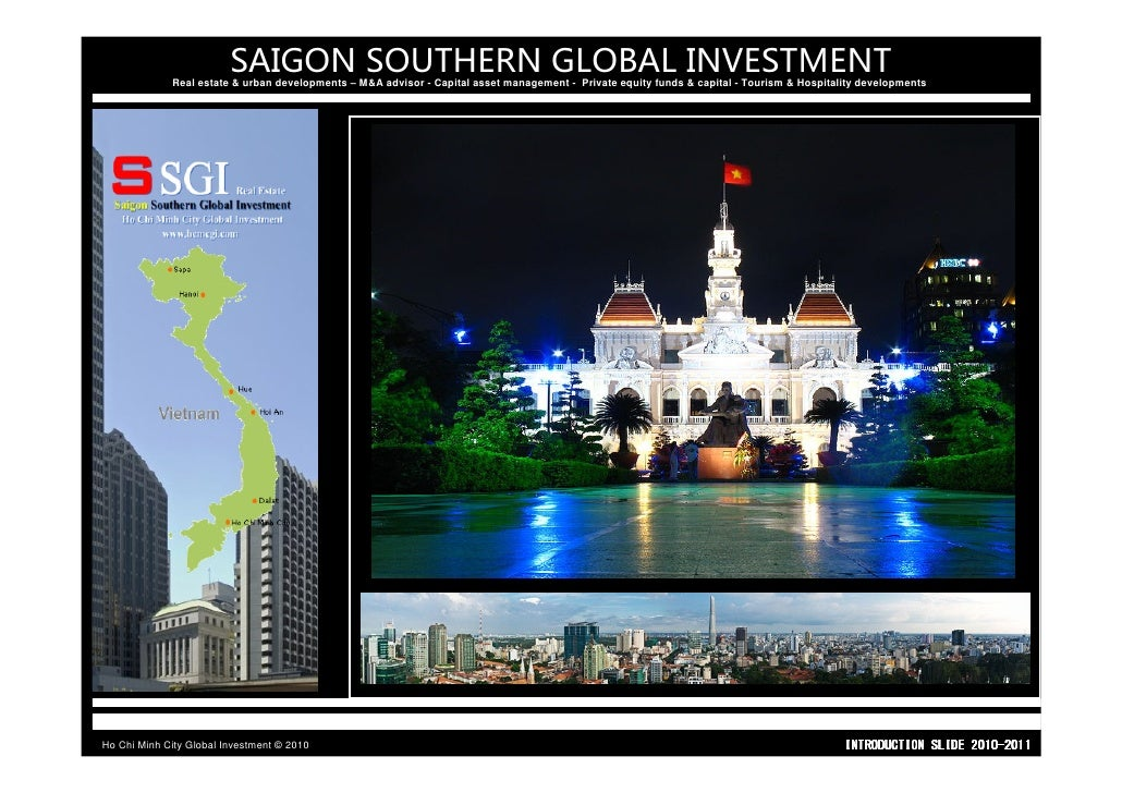 SAIGON SOUTHERN GLOBAL INVESTMENT              Real estate & urban developments – M&A advisor - Capital asset management -...