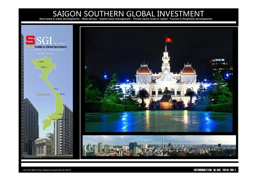SAIGON SOUTHERN GLOBAL INVESTMENT              Real estate & urban developments – M&A advisor - Capital asset management -...