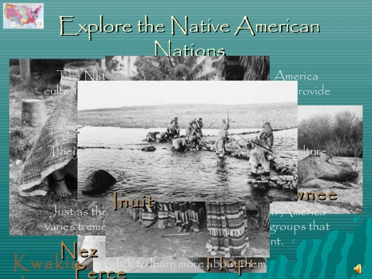 Explore the Native American                Nations      The Native American Nations of North America    cultivated the nat...