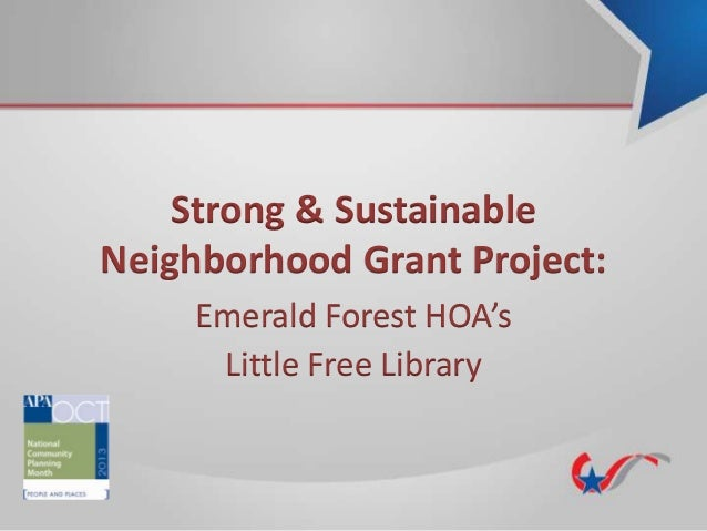 Strong & Sustainable Neighborhood Grant Project: Emerald Forest HOA's Little Free Library