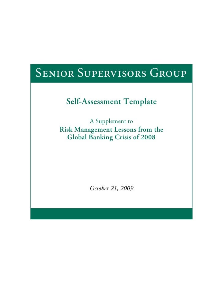 Senior Supervisors Group       Self-Assessment Template              A Supplement to    Risk Management Lessons from the  ...