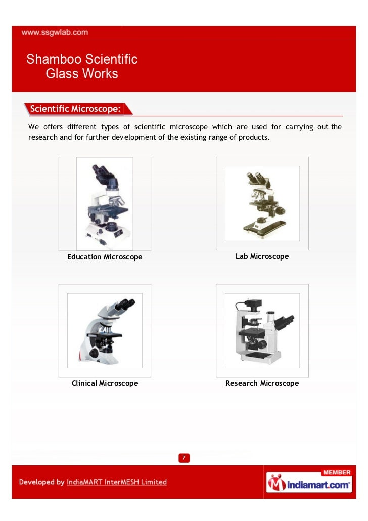 Scientific Microscope:We offers different types of scientific microscope which are used for carrying out theresearch and f...