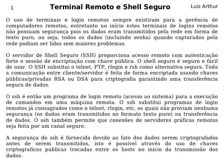 1               Terminal Remoto e Shell Seguro                        Luiz Arthur  O uso de terminais e login remotos semp...