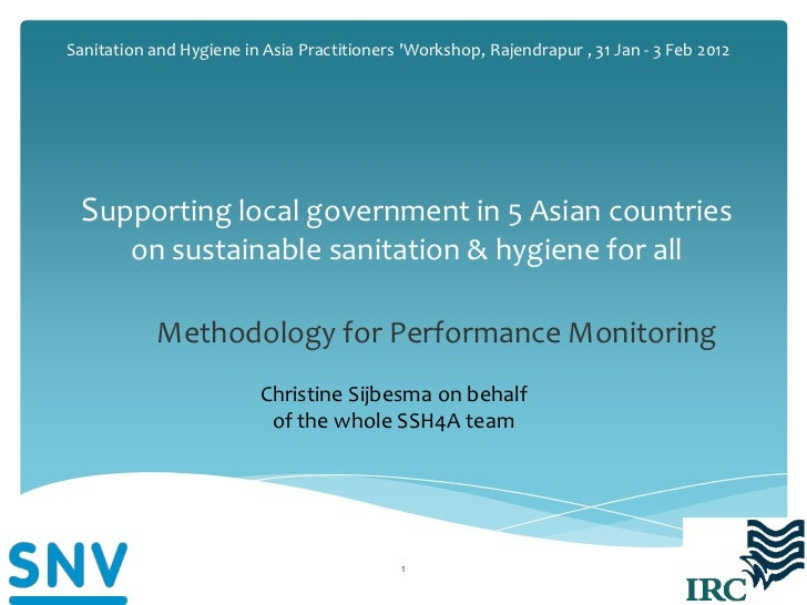 Sanitation and Hygiene in Asia Practitioners Workshop, Rajendrapur , 31 Jan - 3 Feb 2012 Supporting local government in 5 ...