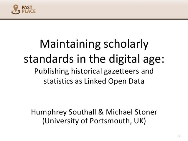 Maintaining	   scholarly	    standards	   in	   the	   digital	   age:	    Publishing	   historical	   gaze6eers	   and	  ...
