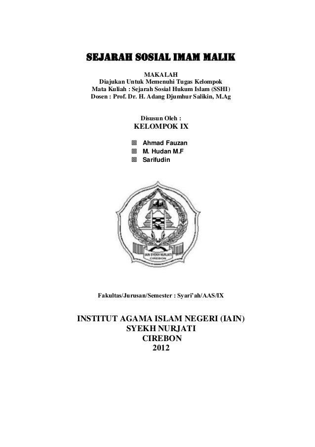 SEJARAH SOSIAL IMAM MALIK                     MAKALAH    Diajukan Untuk Memenuhi Tugas Kelompok  Mata Kuliah : Sejarah Sos...