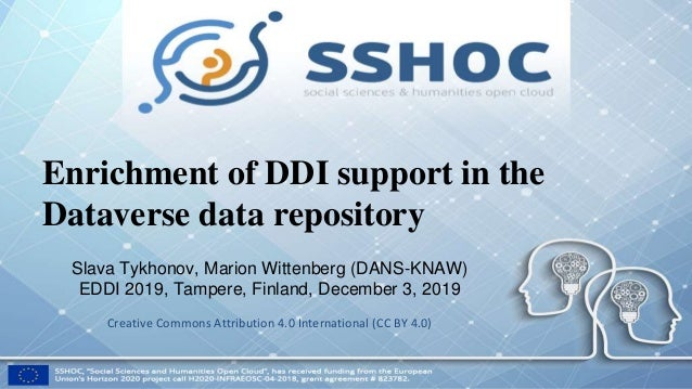 Enrichment of DDI support in the Dataverse data repository Slava Tykhonov, Marion Wittenberg (DANS-KNAW) EDDI 2019, Tamper...