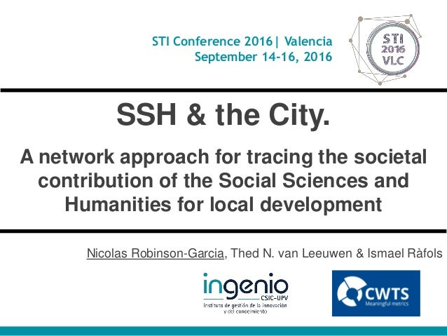 STI Conference 2016| Valencia September 14-16, 2016 SSH & the City. A network approach for tracing the societal contributi...
