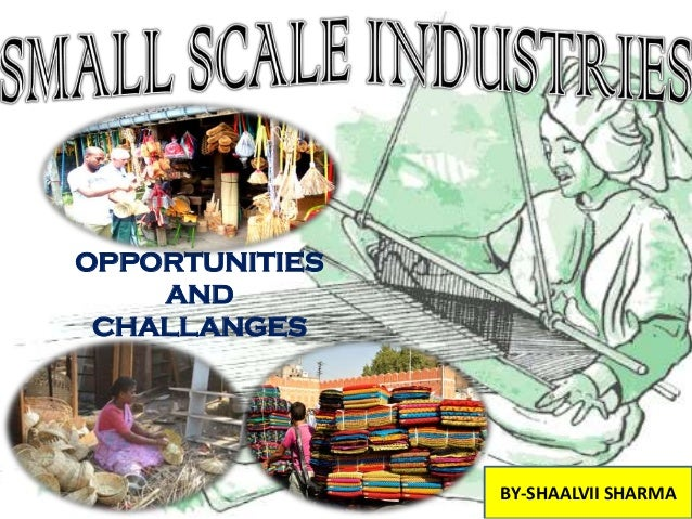 history of small scale industries in india Government rules and regulations for small scale industries as per the rules of the government, you need not procure a license either from the state or central government to set up a small business venture anywhere in india.