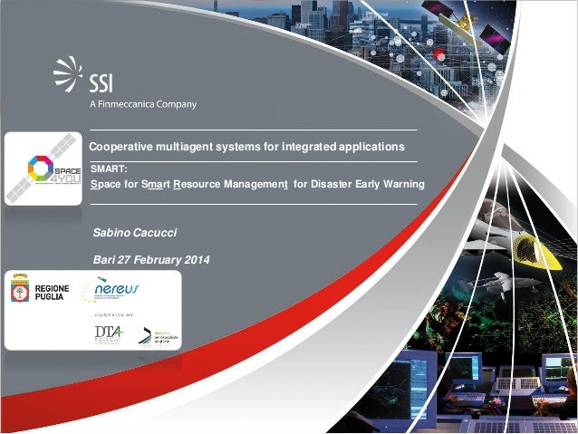 © Copyright Sistemi Software Integrati S.p.A. 2014 All rights reserved  Cooperative multiagent systems for integrated appl...