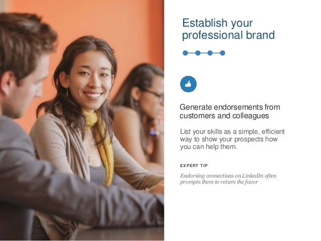 Establish your professional brand List your skills as a simple, efficient way to show your prospects how you can help them...