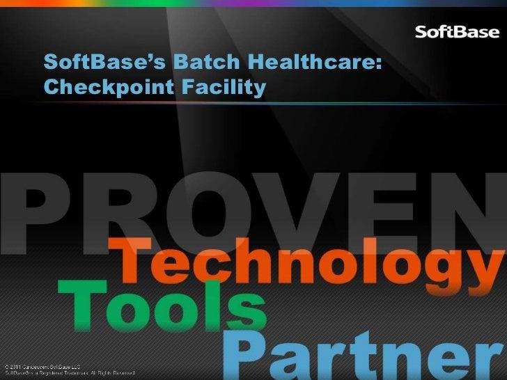SoftBase's Batch Healthcare:Checkpoint Facility