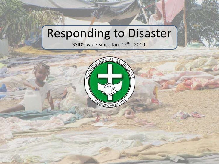 Responding to Disaster<br />SSID's work since Jan. 12th , 2010<br />