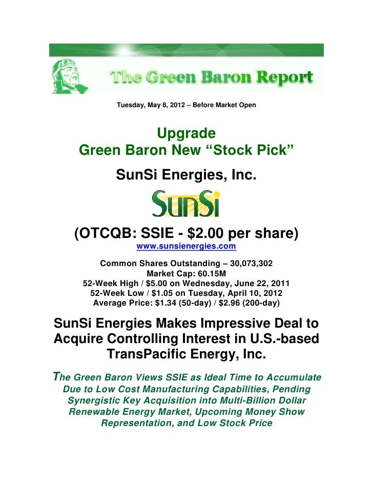 "Tuesday, May 8, 2012 – Before Market Open               Upgrade     Green Baron New ""Stock Pick""              SunSi Energi..."