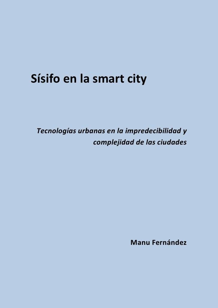Sísifo en la smart city Tecnologías urbanas en la impredecibilidad y                 complejidad de las ciudades          ...