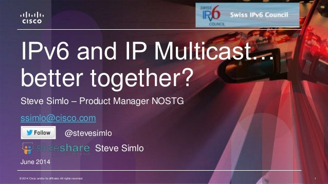© 2014 Cisco and/or its affiliates. All rights reserved. 1© 2014 Cisco and/or its affiliates. All rights reserved. 1 IPv6 ...