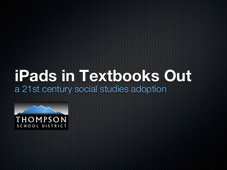iPads in Textbooks Outa 21st century social studies adoption