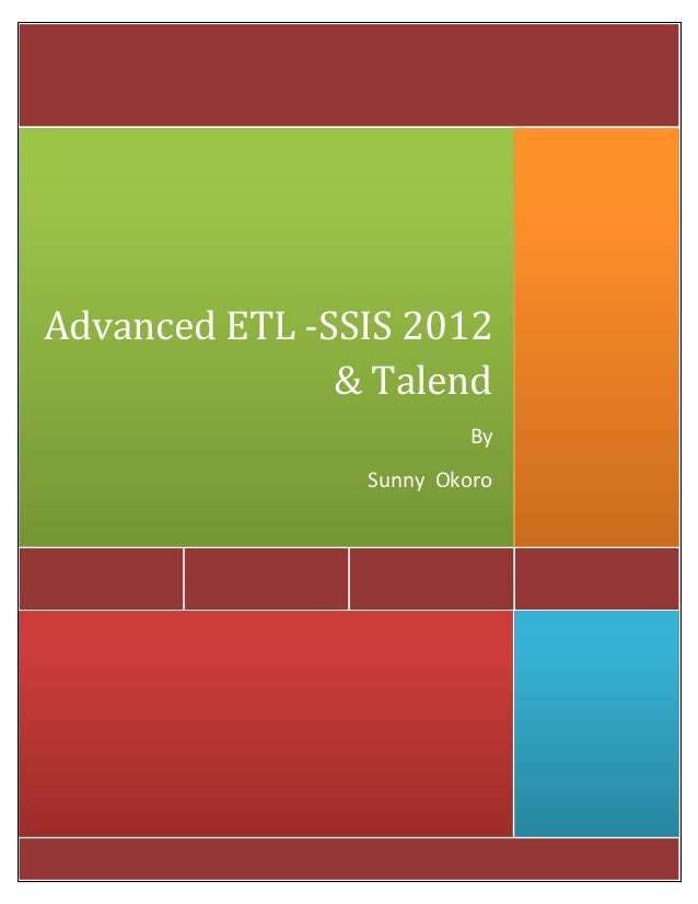 Advanced ETL -SSIS 2012 & Talend By Sunny Okoro