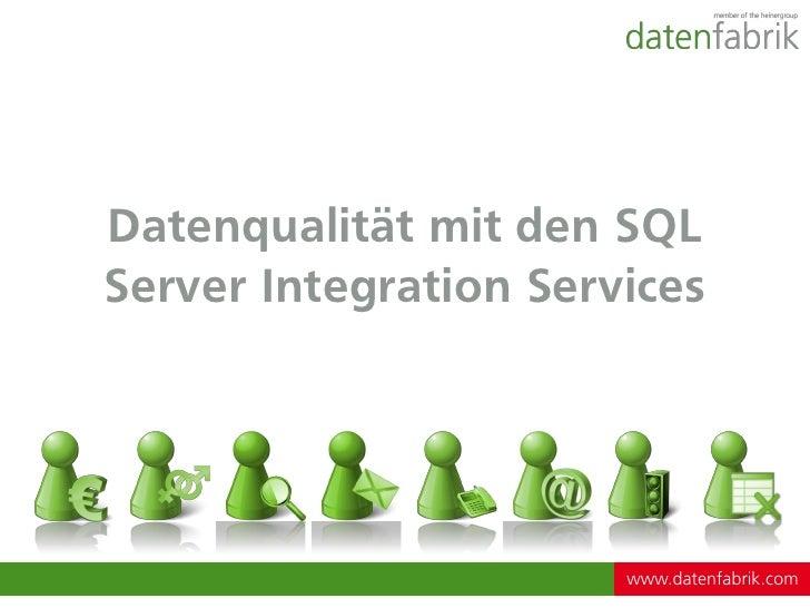 Datenqualität mit den SQLServer Integration Services                       www.datenfabrik.com