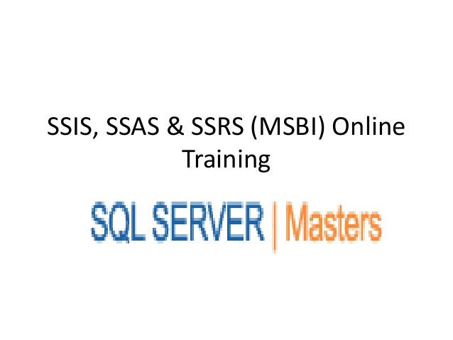 SSIS, SSAS & SSRS (MSBI) Online            Training