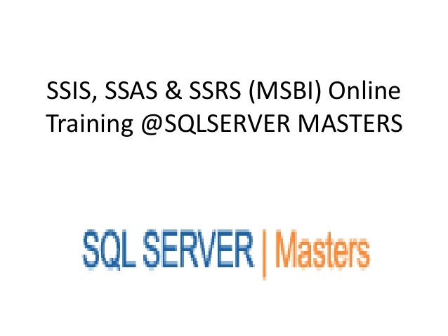 SSIS, SSAS & SSRS (MSBI) OnlineTraining @SQLSERVER MASTERS