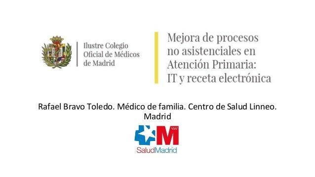 Rafael Bravo Toledo. Médico de familia. Centro de Salud Linneo. Madrid