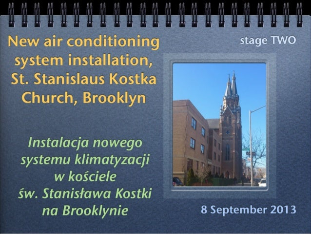 September'13 - New A/C installation in St. Stanislaus Kostka Church, Brooklyn
