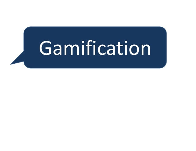 """What is this """"game"""" stuff? Gamification is the use of gaming elements integrated into a training program aligned goals to ..."""