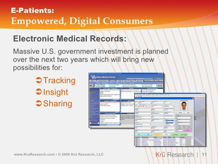 E-Patients: Empowered, Digital Consumers <ul><li>Electronic Medical Records: </li></ul><ul><li>Massive U.S. government inv...
