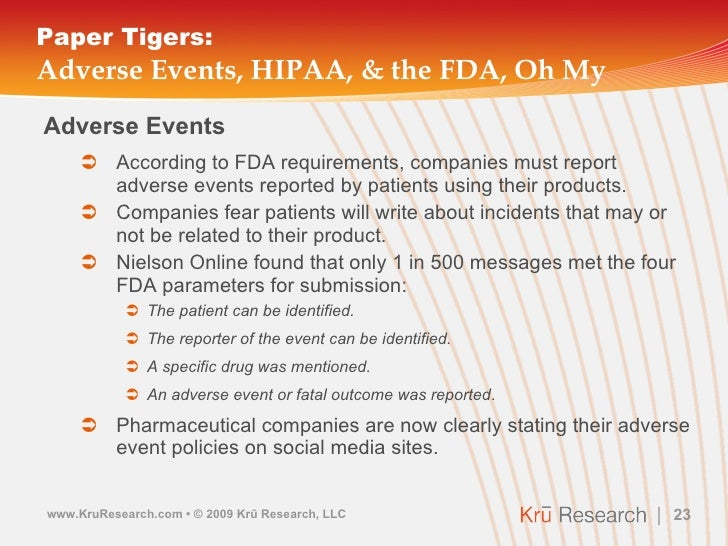 Paper Tigers: Adverse Events, HIPAA, & the FDA, Oh My <ul><li>Adverse Events </li></ul><ul><ul><li>According to FDA requir...