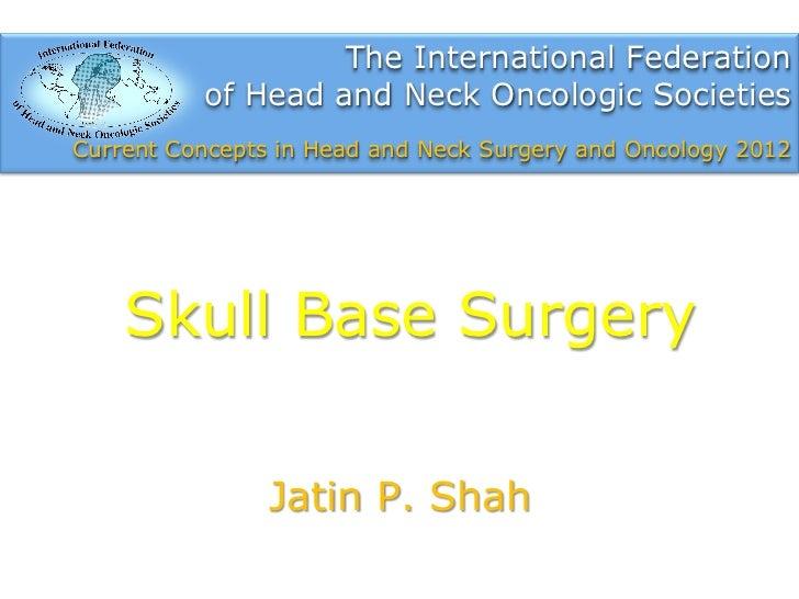 Skull base surgery by J. Shah