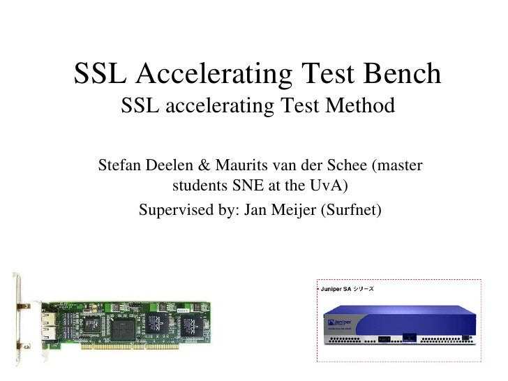 SSLAcceleratingTestBench     SSLacceleratingTestMethod   StefanDeelen&MauritsvanderSchee(master            s...