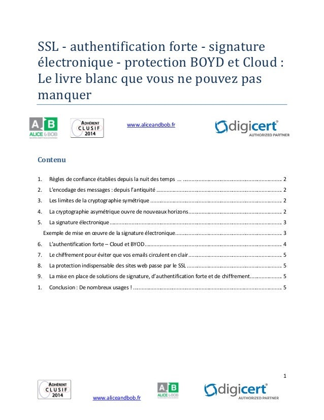 1 www.aliceandbob.fr SSL - authentification forte - signature électronique - protection BOYD et Cloud : Le livre blanc qu...