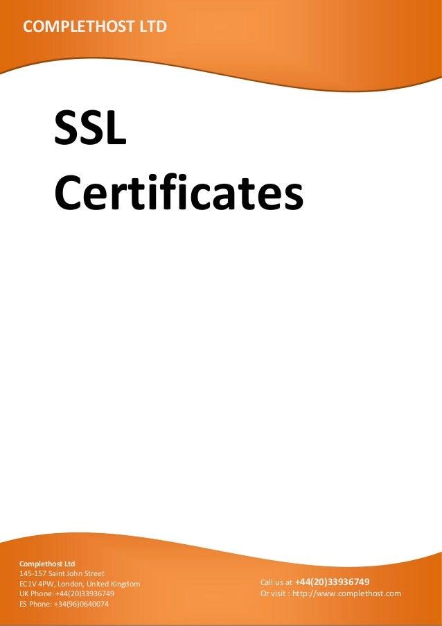 SSLCertificatesCOMPLETHOST LTDComplethost Ltd145-157 Saint John StreetEC1V 4PW, London, United KingdomUK Phone: +44(20)339...